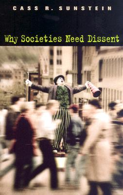 Why Societies Need Dissent By Sunstein, Cass R.