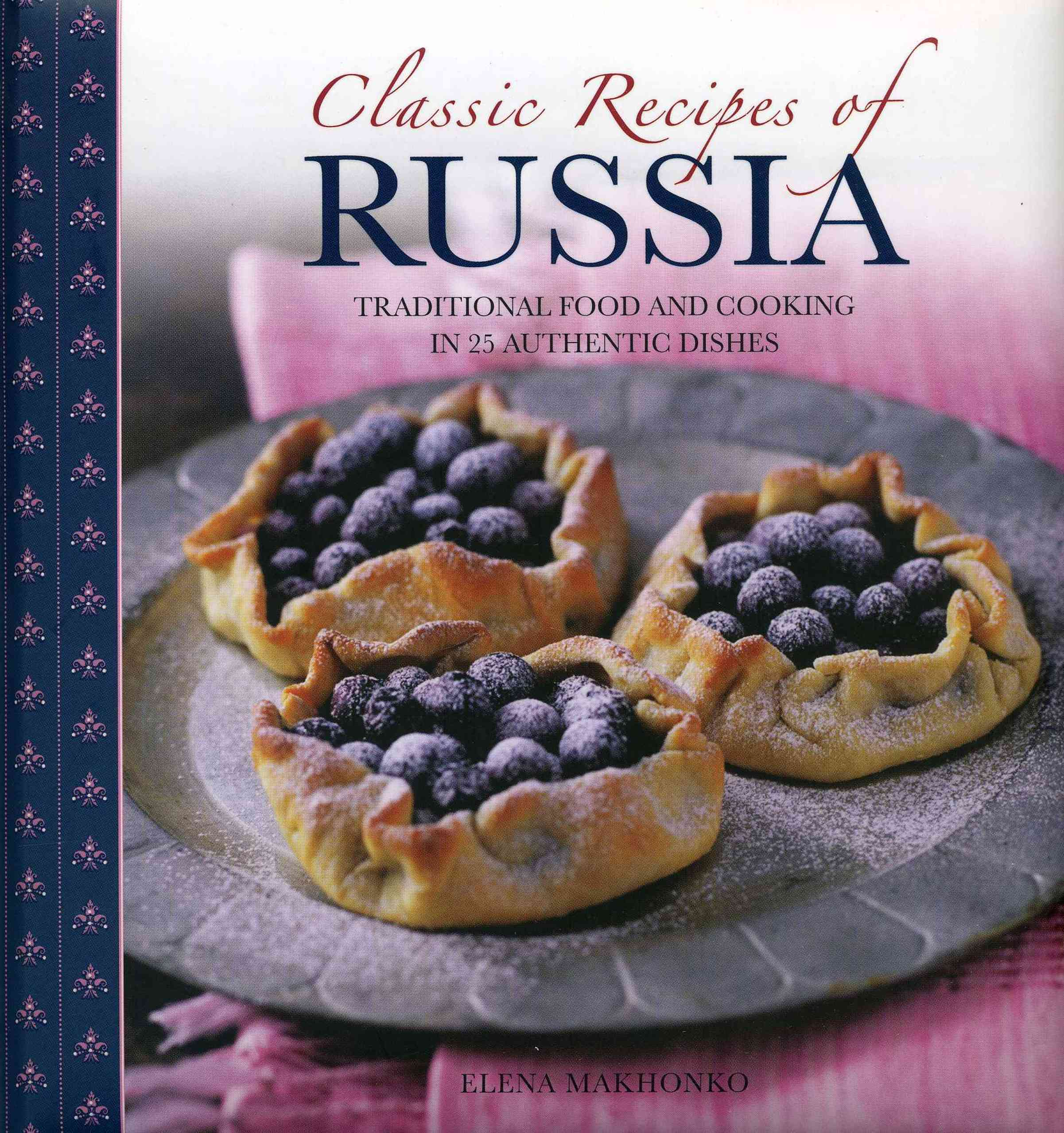 Classic Recipes of Russia By Makhonko, Elena