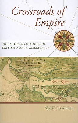 Crossroads of Empire By Landsman, Ned C.